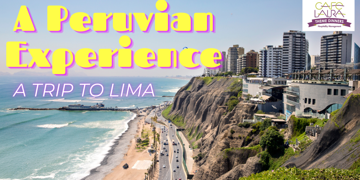 A Peruvian Experience: A Trip to Lima